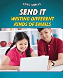 Send It: Writing Different Kinds of Emails (Core Skills)