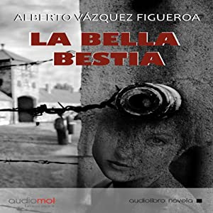 La bella bestia [The Beautiful Beast] Hörbuch