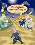 Bungles Does the Bunny Op, Sean Nelson, 1457511061