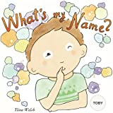 What's my name? TOBY