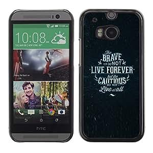 Cubierta protectora del caso de Shell Plástico || HTC One M8 || Brave Cautious Poster Text @XPTECH