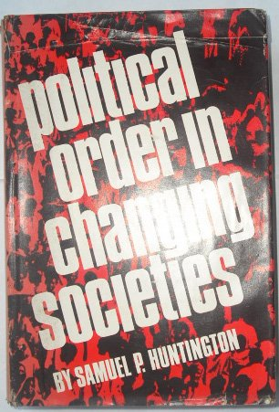 Political Order in Changing Societies, Huntington, Samuel P.