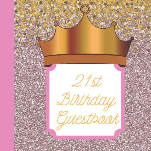 21st Birthday Guestbook: Birthday Celebration Keepsake Memory Guest Signing and Message