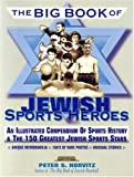 The Big Book of Jewish Sports Heroes, Peter S. Horvitz, 1561719072