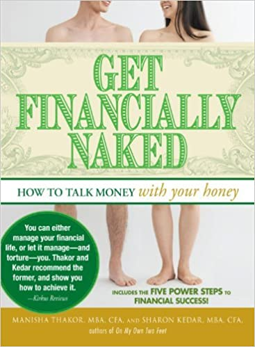 Book Get Financially Naked: How to Talk Money with Your Honey by Manisha Thakor (2009-12-18)
