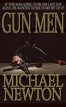 Gun Men by [Newton, Michael]
