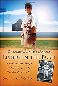 Dreaming of the Majors - Living in the Bush by Dick Lefty O'Neal (2014-04-04)