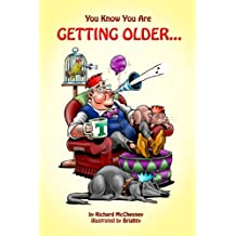 You Know You Are Getting Older... (You Know You Are... Book 6)
