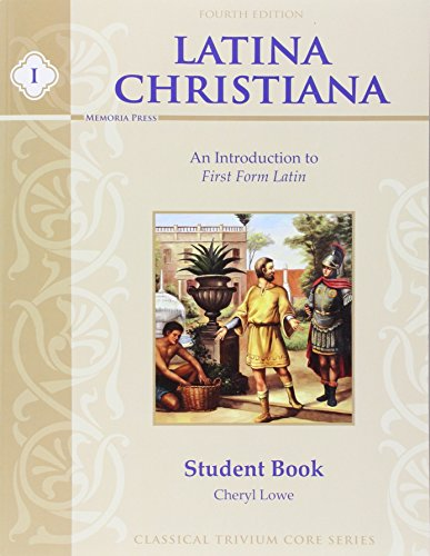 Latina Christiana I: An Introduction to First Form Latin (Classical Trivium Core)