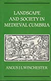 Landscape and Society in Medieval Cumbria 9780859761796