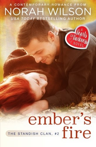 Ember's Fire: A Hearts of Harkness Romance (The Standish Clan) (Volume 2)