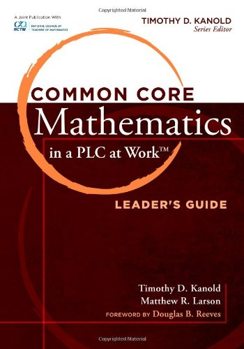 Common Core Mathematics in a PLC at Work™, Leader's Guide (Essentials for Principals)