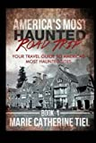 America's Most Haunted Road Trip: Your Travel Guide to America's Most Haunted Sites (Volume 1)