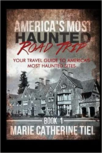 America's Most Haunted Road Trip: Your Travel Guide to America's Most Haunted Sites (Volume 1) Paperback – February 25, 2016 by Marie Catherine Tiel  (Author)