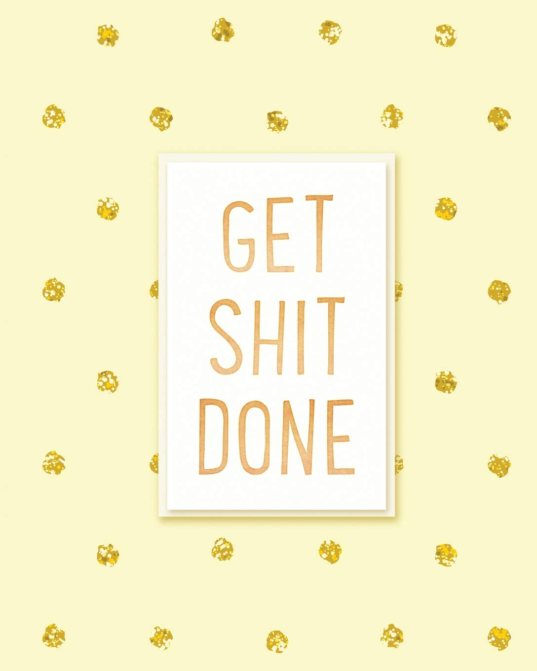 get shit done 2019 weekly monthly planner academic student planner calendar schedule organizer and journal notebook with inspirational quotes goalspassion and happiness vol 9