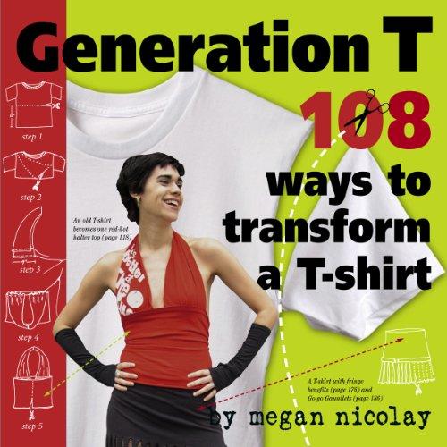 (Generation T: 108 Ways to Transform a T-Shirt)
