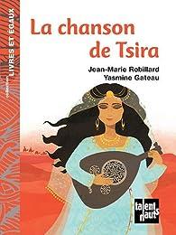 La chanson de Tsira par Jean-Marie Robillard