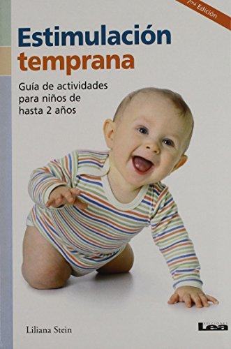 Estimulacion Temprana 2 Ed.: Guia de Actividades Para Ninos de Hasta 2 Anos
