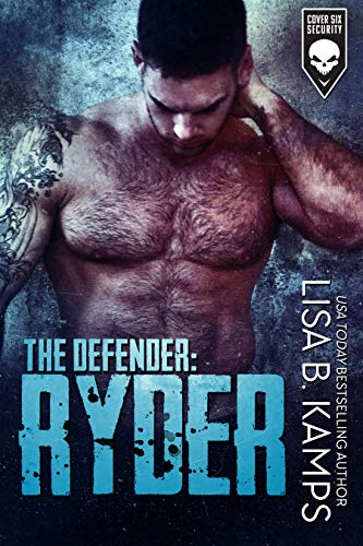 The Defender: RYDER (Cover Six Security Book 3)