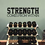 Inspirational Gym Quotes Wall Art Vinyl Decal - Strength Comes From Within - 8'' x 28'' Workout Gym Fitness Quote Wall Decal Sticker Decals Removable Signs