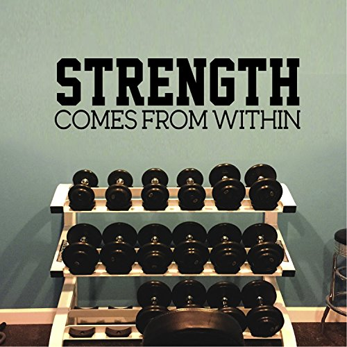 Inspirational Gym Quotes Wall Art Vinyl Decal - Strength Comes from Within - 8 x 28 Workout Gym Fitness Quote Wall Decal Sticker Decals Removable Signs