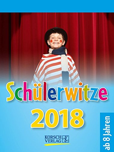 Schülerwitze  2018: Tages-Abreisskalender für Kinder mit genialen Witzen für jeden Tag I Aufstellbar I 12 x 16 cm