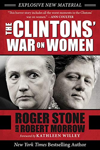 The Clintons' War on Women by [Stone, Roger, Morrow, Robert]