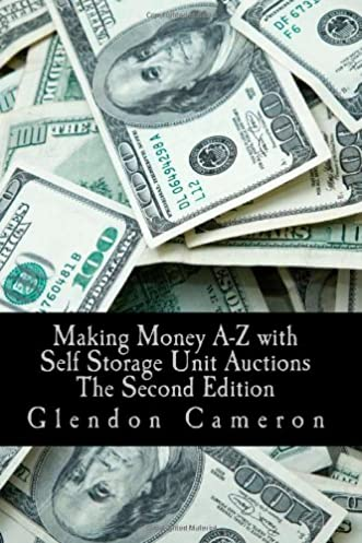 Making Money A-Z with Self Storage Unit Auctions Glendon Cameron 9781449903879 Amazon.com Books & Making Money A-Z with Self Storage Unit Auctions: Glendon Cameron ...
