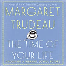The Time of Your Life: Choosing a Joyful, Vibrant Future
