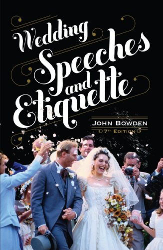 Wedding Speeches and Etiquette: How to Face the Big Occasion With Confidence and Carry It Off With Style