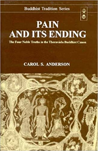 Pain And Its Ending The Four Noble Truths In The Theravada Buddhist