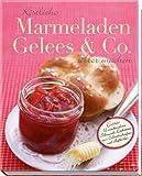 Köstliche Marmeladen, Gelees & Co.selber machen: Extra: 12 wunderschöne Schmuck-Etiketten zum Selbstbeschriften und Aufkleben
