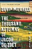 The Thousand Autumns of Jacob De Zoet, A Novel