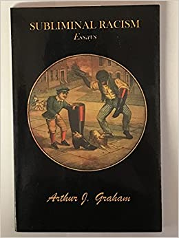 subliminal racism essay arthur j graham amazoncom books