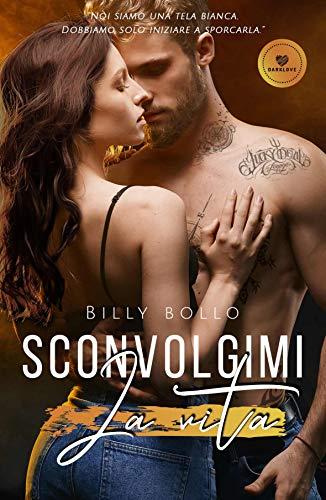 Sconvolgimi la vita: (Collana Darklove) (Italian Edition)