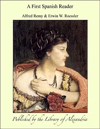A First Spanish Reader eBook: Alfred Remy: Amazon.com.mx ... - photo#12
