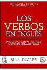 Los verbos en inglés: Todo lo que necesitas saber sobre las formas verbales inglesas (Spanish Edition) Paperback