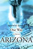 One Way to Get to Arizona, Mildred de Szendeffy, 0595152112