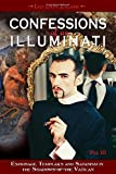 3: Confessions of an Illuminati, Volume III: Espionage, Templars and Satanism in the Shadows of the Vatican