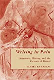 img - for Writing in Pain: Literature, History, and the Culture of Denial book / textbook / text book