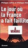 Le jour où la France a fait faillite par Jaffré