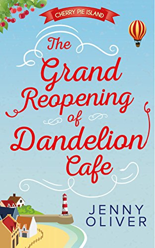 Cafe Cherry - The Grand Reopening Of Dandelion Cafe (Cherry Pie Island, Book 1)