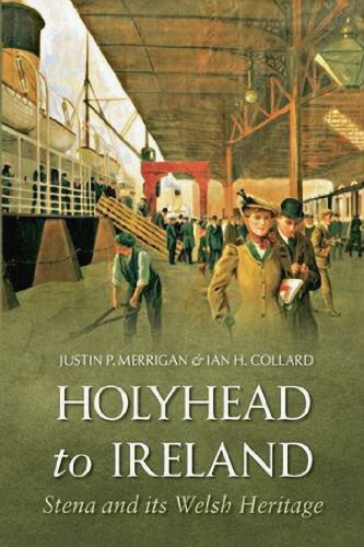 Holyhead to Ireland: Stena and Its Welsh Heritage