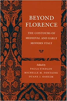 Book Beyond Florence: The Contours of Medieval and Early Modern Italy