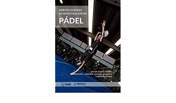 Amazon.com: Nuevos avances en investigación en Pádel (Spanish Edition) eBook: Javier Courel-Ibáñez, Bernardino J. Sánchez-Alcaraz Martínez, Jerónimo Cañas: ...