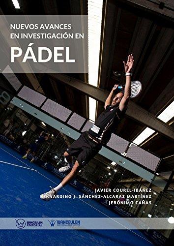Nuevos avances en investigación en Pádel (Spanish Edition) Kindle Edition