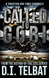 CALLED TO GOBI: A Christian End Times Chronicle