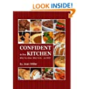 CONFIDENT in the KITCHEN: What You Need, What To Do... and WHY