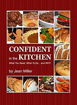 CONFIDENT in the KITCHEN: What You Need, What To Do... and WHY by [Miller, Jean]