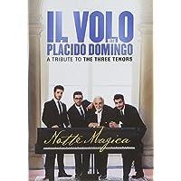Il Volo with Placido Domingo - Notte magica : A Tribute to the Three Tenors [Italia]